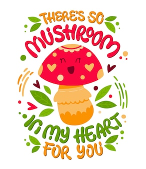 Carattere di funghi divertenti del fumetto con scritte disegnate a mano - ci sono così funghi nel mio cuore per te.