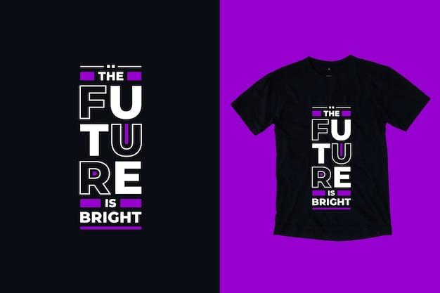 Il futuro è luminoso e moderno citazioni ispiratrici del design della maglietta