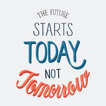 Il futuro inizia oggi non domani design tipografico