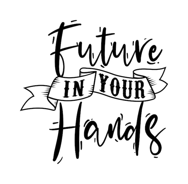 Futuro nelle tue mani design tipografico per t-shirt stampata e altro ancora
