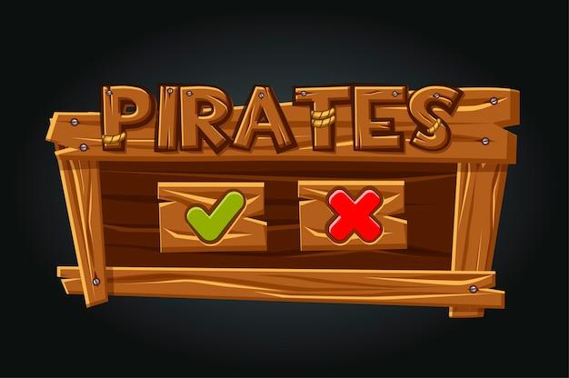 Finestra di gioco dell'interfaccia utente di game pirates. pulsanti sì e chiude. interfaccia in legno con logo pirati.