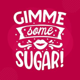 Dammi un po' di zucchero lettering san valentino disegno vettoriale premium