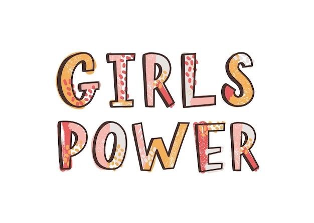 Frase ispiratrice di girls power, slogan, citazione o messaggio scritto a mano con carattere calligrafico funky. scritte a mano creative