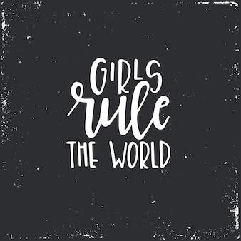 Le ragazze governano il mondo poster o carte di tipografia disegnati a mano. frase scritta concettuale. disegno calligrafico con lettere a mano.