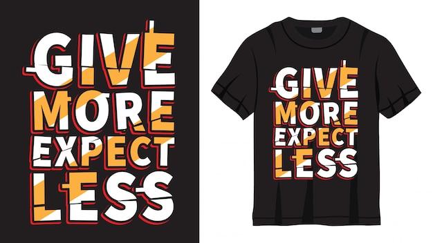 Dare di più aspettarsi meno lettering per la maglietta
