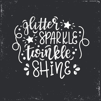 Glitter sparkle twinkle shine lettering, citazione motivazionale