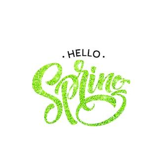Lettere di calligrafia scritte a mano ciao primavera scintillanti. illustrazione