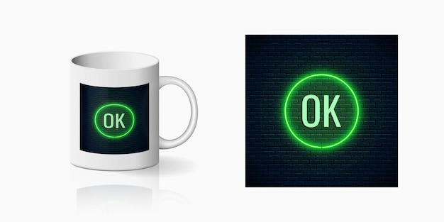 Bagliore neon stampa pulsante ok per il design della tazza.