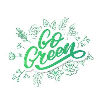 Etichetta go green, scritte a pennello alla moda, frase ispiratrice. concetto vegetariano. calligrafia vettoriale per negozio vegano, bar, menu ristorante, badge, adesivi, banner, loghi. tipografia moderna