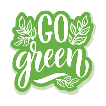 Go green lettering - adesivo ecologico con slogan. illustrazione vettoriale isolato su sfondo bianco. citazione motivazionale di ecologia adatta per poster, design di t-shirt, emblema adesivo, stampa di tote bag