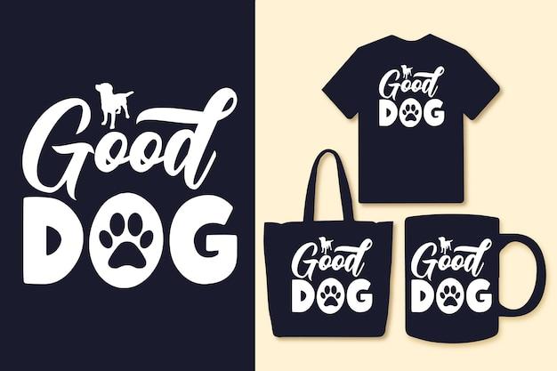 La buona tipografia del cane cita la maglietta e la merce
