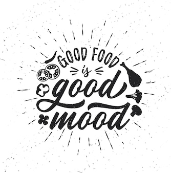 Buon cibo è buon umore poster tipografico disegnato a mano tipografia vettoriale ispiratrice
