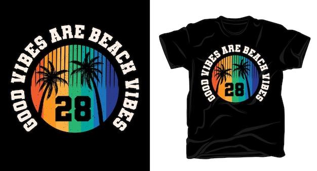 Le buone vibrazioni sono la tipografia vintage da spiaggia per il design di t-shirt