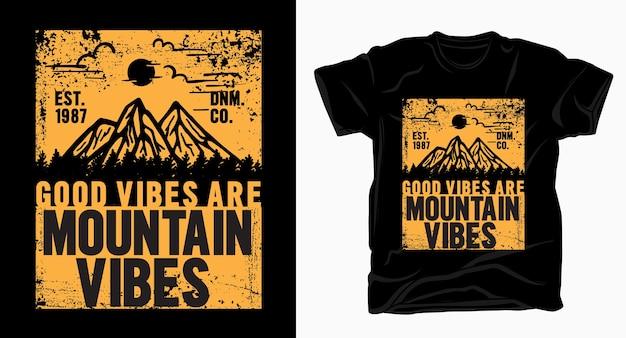 Le buone vibrazioni sono la tipografia delle vibrazioni delle montagne per il design di t-shirt