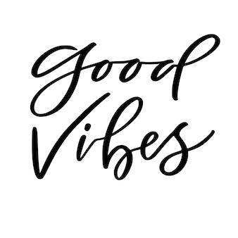 Buone vibrazioni. calligrafia motivazionale