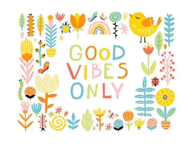 Solo buone vibrazioni. uccelli simpatici cartoni animati in una cornice di fiori e una frase scritta comica con un arcobaleno in una tavolozza colorata. illustrazione infantile in stile scandinavo disegnato a mano.