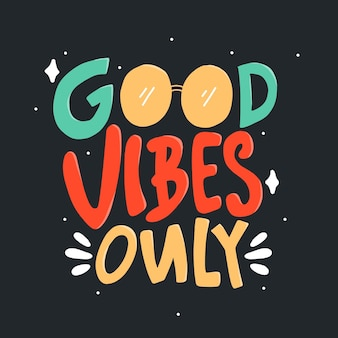 Solo buone vibrazioni. citazione di caratteri tipografici. lettere disegnate a mano