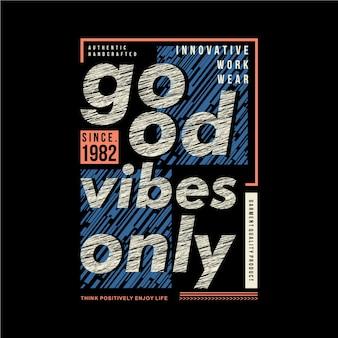 Buone vibrazioni solo slogan grafico astratto t shirt design tipografia