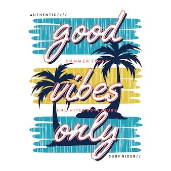 Buone vibrazioni solo design tipografico della maglietta grafica della spiaggia dello slogan