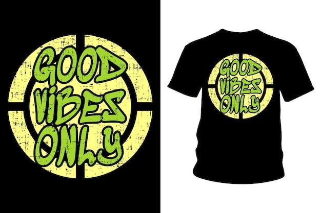 Buone vibrazioni solo design tipografico di magliette con slogan