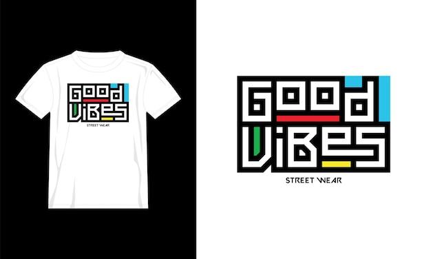 Buone vibrazioni cita il design della maglietta
