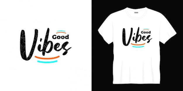 Design t-shirt tipografia buone vibrazioni