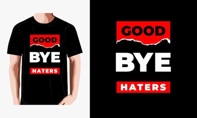 Addio haters cita il design della t-shirt