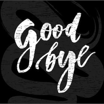 Addio lettering calligrafia frase bye vector lavagna