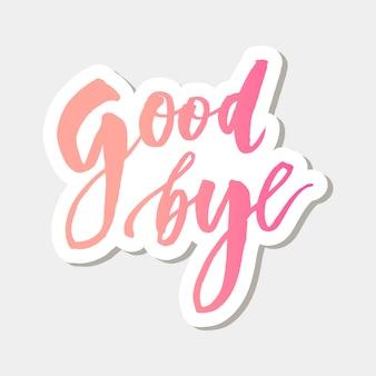 Addio lettering calligrafia frase bye vector sticker