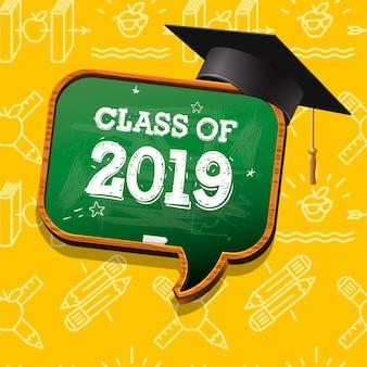 Classe di laurea del 2019, fumetto di lavagna e cappello di laurea,.