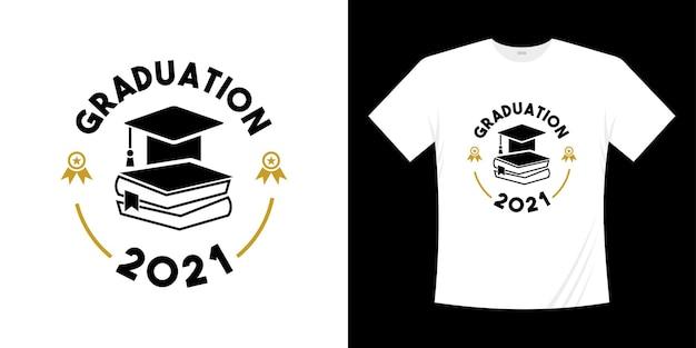 Laurea 2021 t-shirt tipografica scritta a mano design senior 2021 laureato del 2021 illustrazione