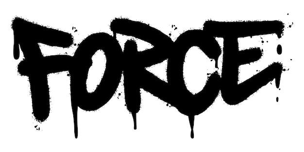 Graffiti force parola spruzzata isolati su sfondo bianco. graffiti di carattere force spruzzato. illustrazione vettoriale.
