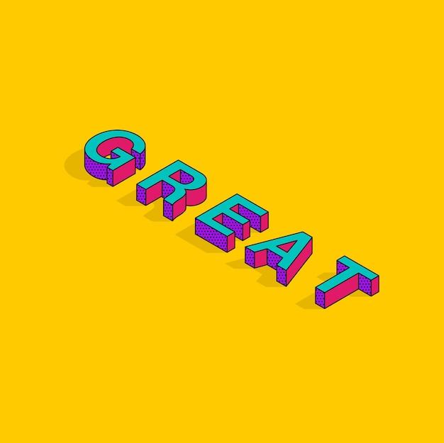 Grande testo motivazionale 3d isometrico font design pop art tipografia lettering vector illustration