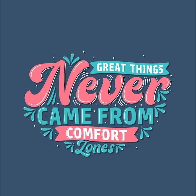 Grandi cose non sono mai venute dalle zone di comfort, design tipografico di citazioni motivazionali.