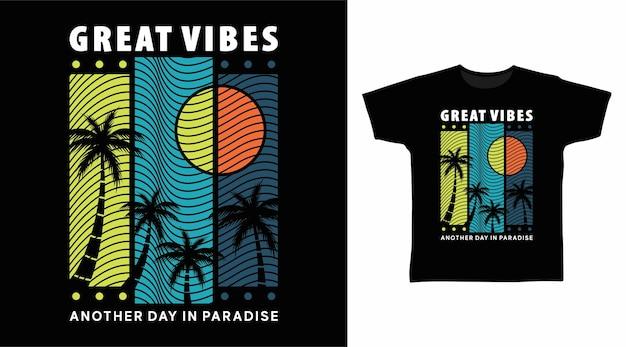 Grandi vibrazioni con il design della maglietta dell'albero di palme
