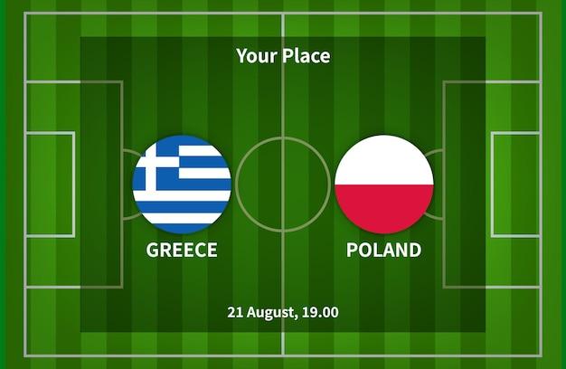 Grecia contro polonia football poster match design con bandiera e campo di calcio sfondo
