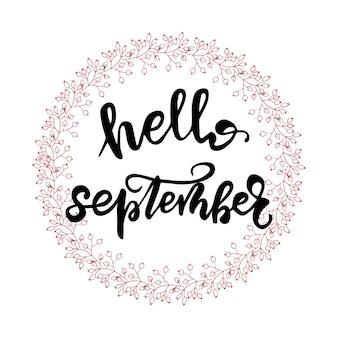 Disegno di auguri con lettering ciao, settembre. illustrazione vettoriale