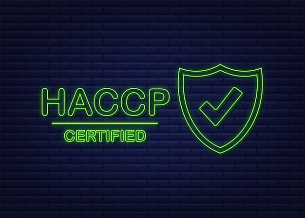 Icona certificata haccp su sfondo bianco. icona al neon. illustrazione di riserva di vettore.