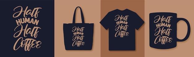 Design di citazioni di caffè tipografia metà caffè mezzo umano