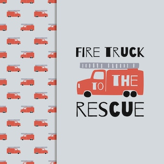 Disegnare a mano fire truck seamless pattern e stampa t-shirt. sfondo di ragazzi di vettore in stile scandinavo. rosso fuoco auto carine isolate su sfondo grigio. stampa per t-shirt per bambini, tessuto, imballaggio