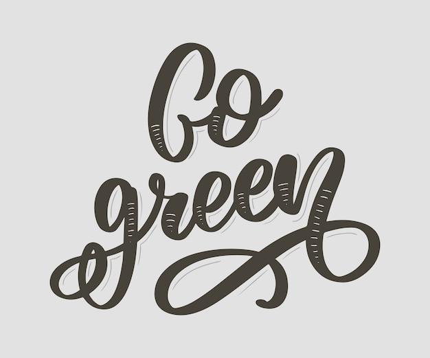 Calligrafia disegnata a mano go green. citazione motivazionale.