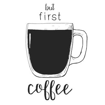 Tazza di vetro disegnata a mano. testo ma primo caffè. illustrazione di vettore nello stile di abbozzo.