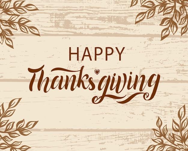 Manifesto di tipografia happy thanksgiving disegnato a mano su una celebrazione del modello di progettazione di sfondo strutturale. citazione celebrativa per carta, cartolina, logo icona, badge. calligrafia autunnale in stile vintage vettoriale