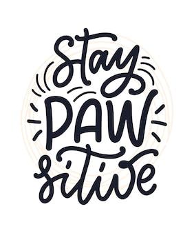 Citazione ispiratrice disegnata a mano sui cani lettering per poster, t-shirt, carta, invito, sticke