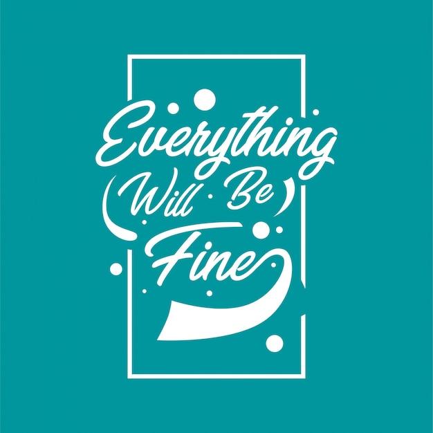 Citazioni di tipografia lettering disegnato a mano. tutto andrà bene. disegno vettoriale ispiratore e motivazionale.