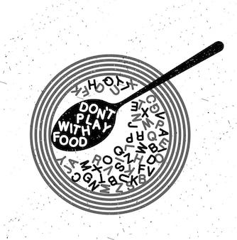 Manifesto di tipografia disegnato a mano. tipografia ispiratrice. non giocare con il cibo