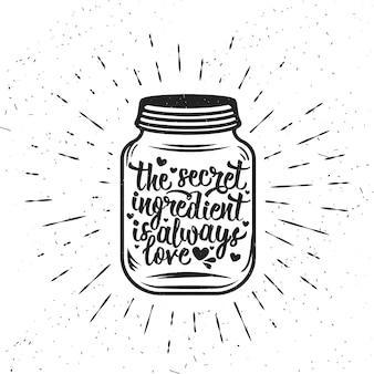 Manifesto di tipografia disegnato a mano. tipografia vettoriale di ispirazione. l'ingrediente segreto è sempre l'amore. calligrafia vettoriale.