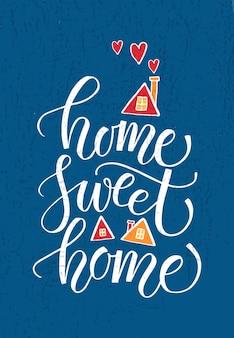 Poster di tipografia disegnato a mano citazione casa dolce casa su sfondo strutturato per cartolina card