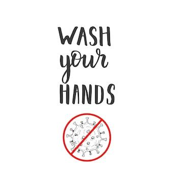 Citazione scritta fatta a mano: lavarsi le mani. batteri del coronavirus disegnati a mano con red prohibit in stile schizzo. fermare il coronavirus.