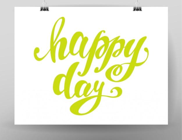 Messaggio di testo felice giorno scritto a mano. carta, congratulazioni, saluto. poster, pubblicità, banner, modello di cartello. carattere, script, scritte a mano. colore verde.